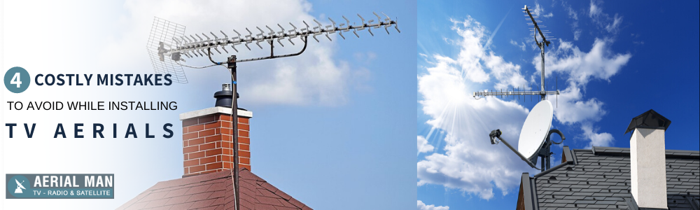 4 Costly Mistakes to Avoid While Installing TV Aerials in Horsham